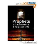 Prophets Attachments and Religious Spirits